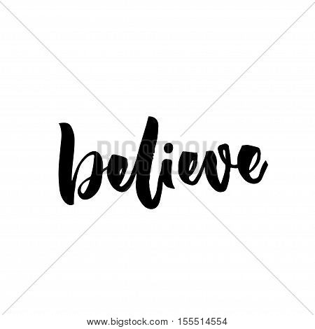Believe word. Handwritten vector letters. Religion saying