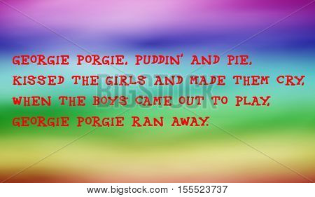Traditional children's rhymes. Georgie Porgie, Puddin' and Pie,