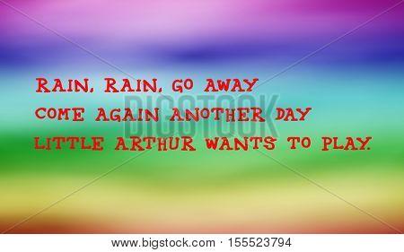 Traditional children's rhymes. Rain, rain, go away