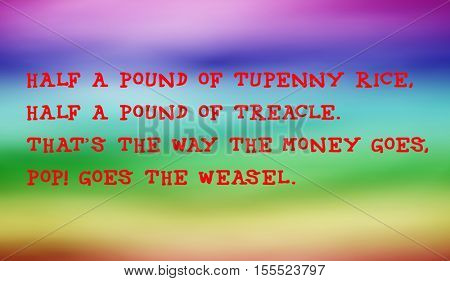 Traditional children's rhymes. Half a pound of tupenny rice,