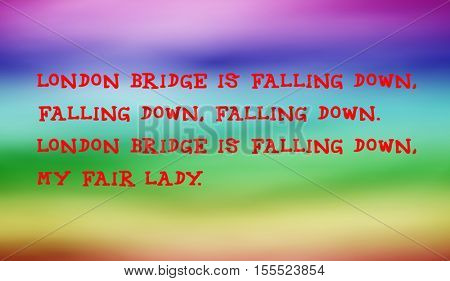 Traditional children's rhymes. London Bridge is falling down,