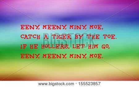 Traditional children's rhymes. Eeny, meeny, miny, moe,