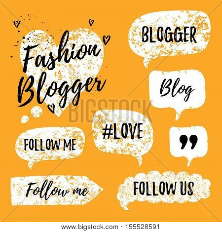 Vector speech bubbles with phrases Fashon Blogger, Blog, love, follow me. Hand drawn speech bubbles, blog label in grunge style with hashtag. Social media icons set. Follow us, follow me.