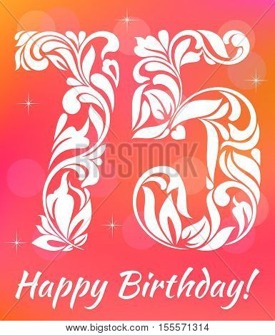Bright Greeting Card Template. Celebrating 75 Years Birthday. Decorative Font With Swirls And Floral
