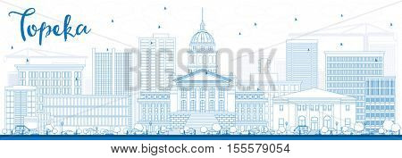 Outline Topeka Skyline with Blue Buildings. Business Travel and Tourism Concept with Modern Architecture. Image for Presentation Banner Placard and Web Site.