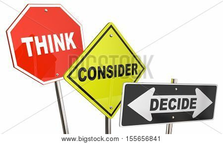 Think Consider Decide Options Choices Signs 3d Illustration