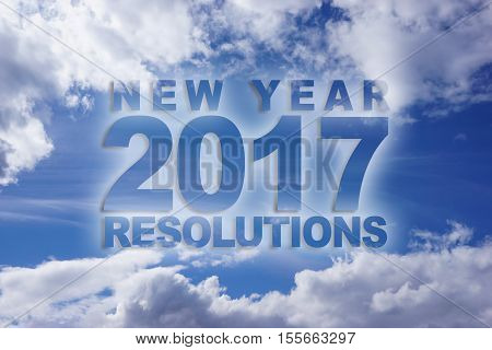 Word new year 2017 resolutions on blue sky with clouds