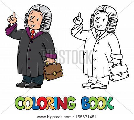 Coloring picture or coloring book of funny judge. A man in barrister wig, dressed in mantle, with briefcase understand thumbs up. Profession series. Childrens vector illustration.