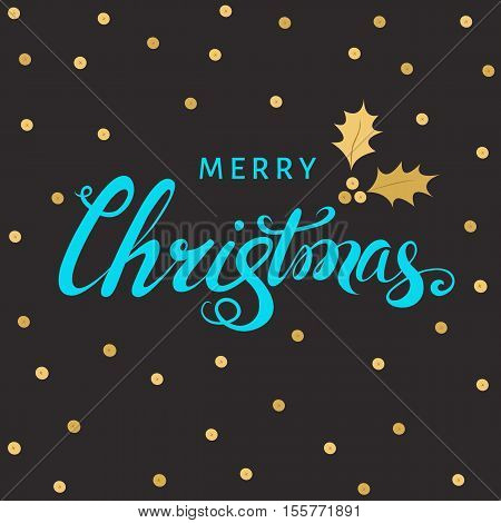 Christmas blue hand lettering with golden twig of holly with berry and leaves on black background. Vector greeting card.
