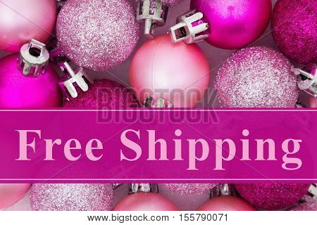 Free Shipping message Some pale and bright pink sparkle and matte Christmas ball ornaments with text Free Shipping
