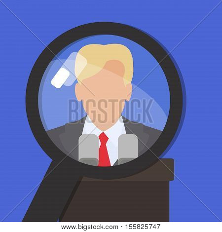 Politican under a magnifying glass. Find information about famous world persona. Vector