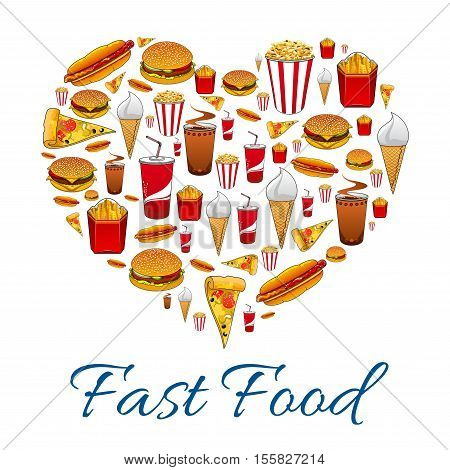 Fast food love symbol. Heart shape with vector fast food cheeseburger, pizza slice, hot dog, french fries, soda drink, ice cream, popcorn. Fastfood menu card, poster
