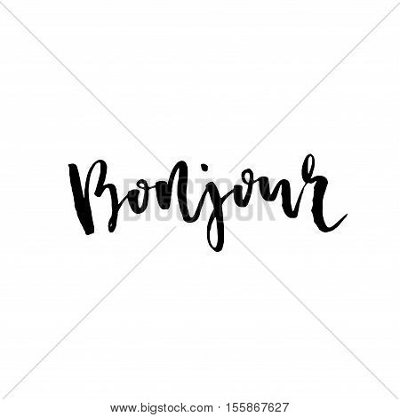 Hand Drawn Bonjour Phrase. Hello In French. Modern Brush Calligraphy.