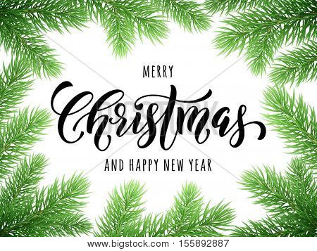 Merry Christmas, Happy New Year greeting card, poster template of pine and fir christmas tree branches border frame. Best wishes congratulation background with text calligraphy lettering