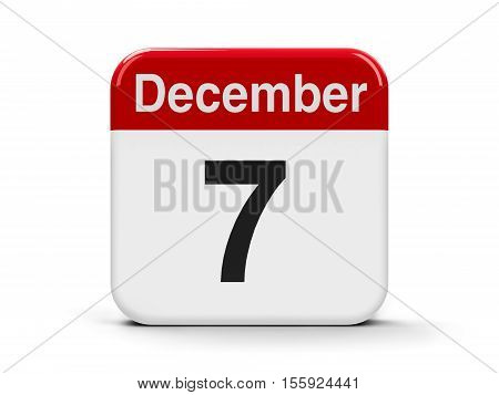 Calendar web button - The Seventh of December - International Civil Aviation Day and Pearl Harbor Remembrance Day three-dimensional rendering 3D illustration