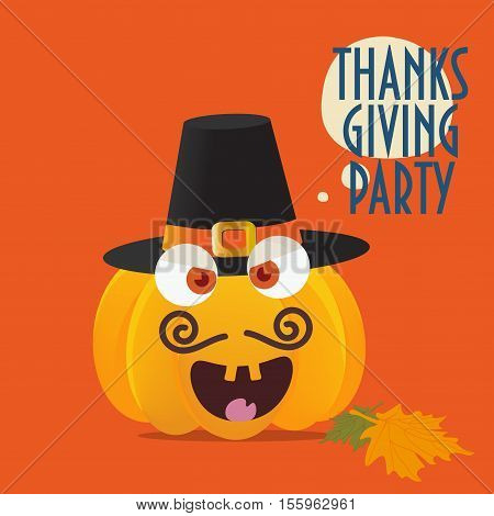 Thanksgiving Party Poster or Invitation template. Happy Pumpkin with Mustaches has pilgrim hat on. Fall leaves and speech bubble with text