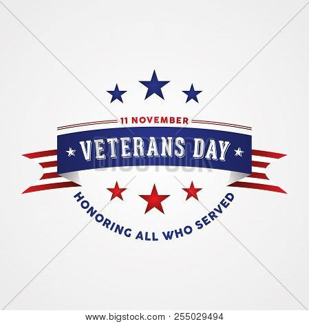 Celebration Veterans Day - Honoring All Who Served. Holiday Poster With American Flag Ribbon. Vector