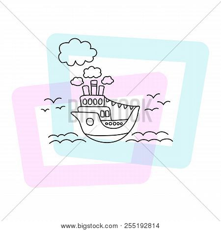Ship In Sea Vector Illustration. Summer Poster On White Background. Cute Cruise Liner Child Print. C