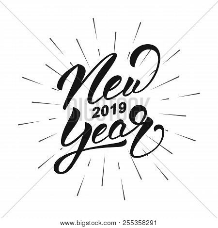 New Year 2019. Happy New Year 2019 Hand Lettering Label. Hand Drawn Logo For New Year Card, Poster,