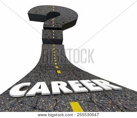 Career Job Work Employment Promotion Advancement Question Mark Road 3d Illustration