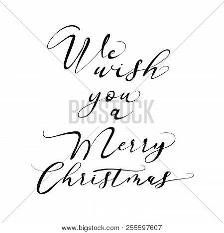 We Wish You A Merry Christmas Lettering. Nice Seasonal Calligraphic Artwork For Greeting Cards. Hand