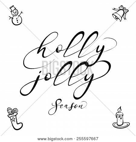 Holly Jolly Lettering. Nice Seasonal Calligraphic Artwork For Greeting Cards. Hand-drawn Vector Sket
