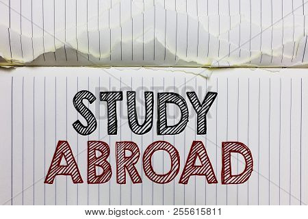 Handwriting Text Study Abroad. Concept Meaning Pursuing Educational Opportunities In A Foreign Count