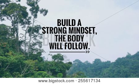 Motivational And Inspirational Quote - Build A Strong Mindset, The Body Will Follow. Blurred Vintage