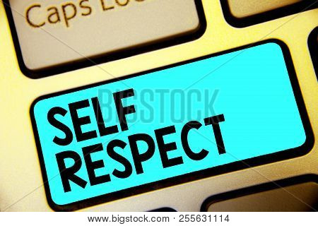 Writing Note Showing Self Respect. Business Photo Showcasing Pride And Confidence In Oneself Stand U