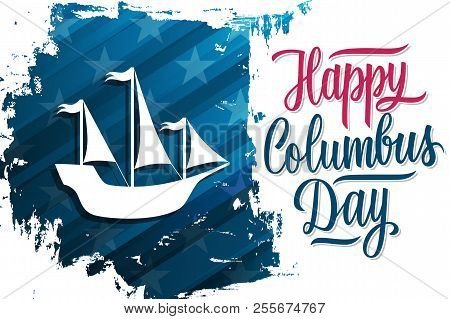 Usa Columbus Day Celebrate Banner With Columbus Ship On Brush Stroke Background And Hand Lettering T