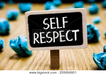 Handwriting Text Self Respect. Concept Meaning Pride And Confidence In Oneself Stand Up For Yourself