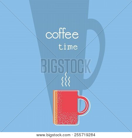 Coffee Time Poster With Text.cup Of Coffee Illustration