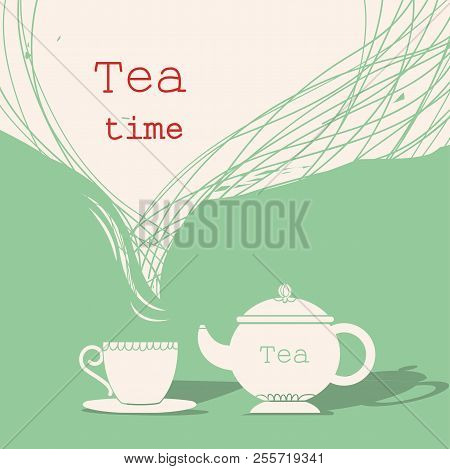 Time For Tea.cup Of Tea And Teapot Silhouette Illustration For Text