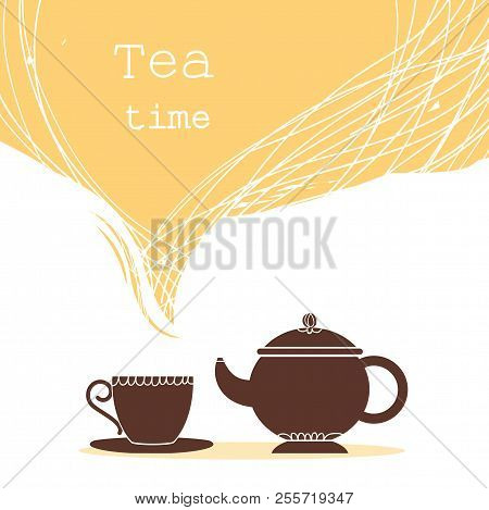 Time For Tea.cup Of Tea And Teapot Illustration For Text