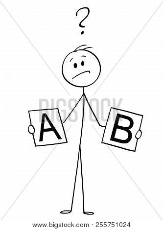 Cartoon Stick Drawing Conceptual Illustration Of Man Or Businessman Holding Cards With A And B And D