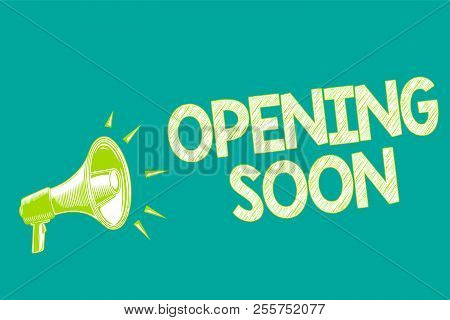 Text Sign Showing Opening Soon. Conceptual Photo Going To Be Available Or Accessible In Public Anyti