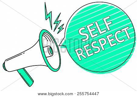 Handwriting Text Writing Self Respect. Concept Meaning Pride And Confidence In Oneself Stand Up For