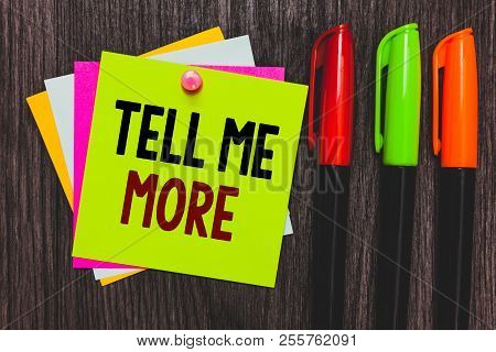 Conceptual Hand Writing Showing Tell Me More. Business Photo Showcasing A Call To Start A Conversati