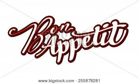 Bon Appetit Lettering. Nice Calligraphic Artwork For Greeting Cards, Poster Pints Or Wall Art. Hand-