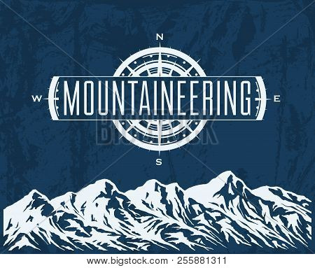 Mountaineering And Travelling Grunge Background With Huge Mountain Range Silhouette And Windrose. Ve