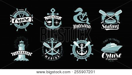 Nautical Theme, Set Of Logos Or Labels. Marine Concept, Vector