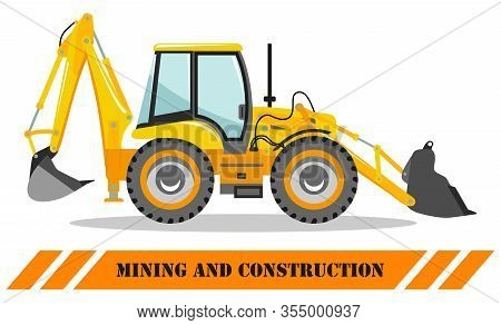 Backhoe Loader. Detailed Illustration Of Heavy Mining Machine And Construction Equipment. Vector Ill
