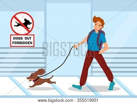 Advertising Banner Is Written Dogs Out Forbidden. Information Poster Guy Walks On Sidewalk With Dog