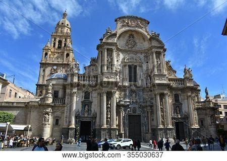 Murcia / Spain / March 7 2020: The Beautiful, Ornate Facade Of The Cathedral In Murcia, Southern Spa
