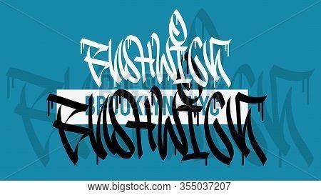 Bushwick Brooklyn Nyc Usa Hand Lettering Graffiti Tag Style Sticker Design.