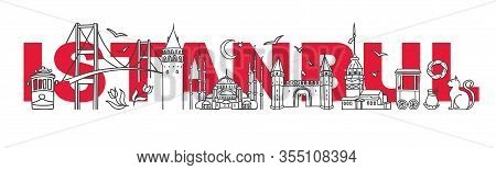 Vector Illustration Symbols Of Istanbul, Turkey. Galata And Maiden Tower, Blue Mosque, Bridge And Ot
