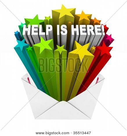 Help Is Here words in a starburst erupting from an open envelope to tell you that assistance, support, service, comfort, aid or relief has arrived