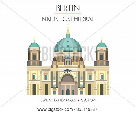 Colorful Vector Berlin Cathedral Front View, Famous Landmark Of Berlin, Germany. Vector Flat Illustr