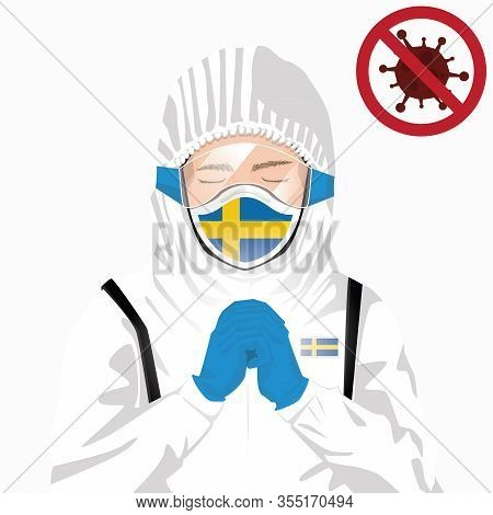 Covid-19 Or Coronavirus Concept. Swedish Medical Staff Wearing Mask In Protective Clothing And Prayi