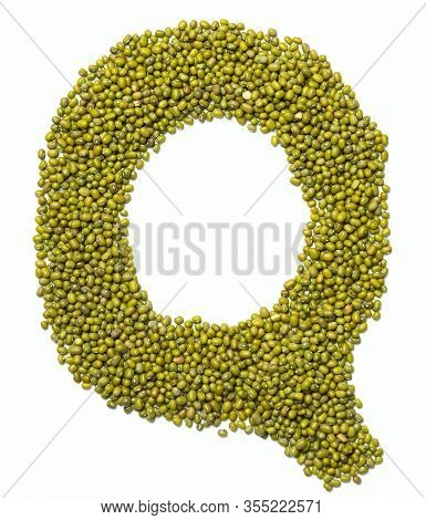 Letter Q Of The English Alphabet From Green Mung Bean On A White Isolated Background. Food Pattern M